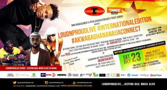 LoudNProudLive Series: #InternationalEdition #AkwabaGhanaNaijaConnect